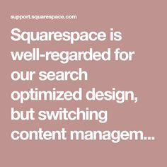 Squarespace is well-regarded for our search optimized design, but switching content management systems can cause your site's search...