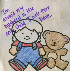 I'm afraid my husband is the only child I will ever have. postsecret  #infertility
