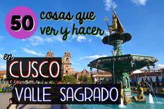 Los imprescindibles que ver y hacer en Cusco, el Valle Sagrado y Machu Picchu, los principales lugares de interés para sacarle partido a tu viaje a Perú.