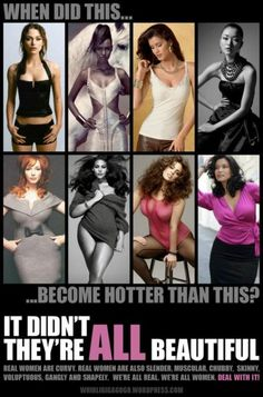 We are ALL beautiful in our own way...sexy comes in different sizes and shapes! LOVE YOURSELF
