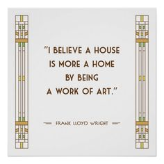 Shop Frank Lloyd Wright Quote Poster Print created by Mid_Century_Modern. Frank Lloyd Wright Style, Architects Quotes, Interior Design Quotes, Architecture Design, Minimal Architecture, House Drawing, Quote Posters, Wise Words, Favorite Quotes