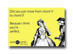 Did you just move from chord V to chord I? Because I think you're perfect.