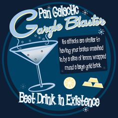 Drink Pan Galactic Gargle Blaster, the Best Drink in Existence (But no more than two! The Hitchhiker, Hitchhikers Guide, Homework App, Douglas Adams, Guide To The Galaxy, Don't Panic, Trifles, Acupuncture, Book Nerd