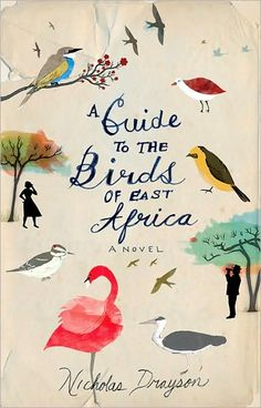 A Guide to the Birds of East Africa by Nicholas Drayson. Illustrated and designed by Christopher Silas Neal