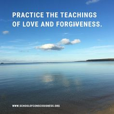 Practice the teachings of #love and forgiveness