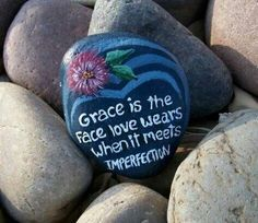 Grace is the face love wears when it meets imperfection