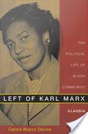 Left of Karl Marx:The Political Life of Black Communist Claudia Jones