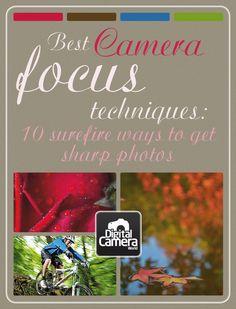 Best camera focus techniques: 10 surefire ways to get sharp photos