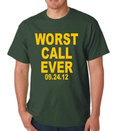 """Worst Call Ever"" Green Bay Packers T-Shirt Size Green or Gold 2 Colors Go Packers, Green Bay Packers Fans, Football Baby, Football Humor, World Of Sports, Fantasy Football, My Love, Mens Tops, T Shirt"