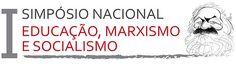 Blog do Sérgio Moura: I Simpósio Nacional Educação, Marxismo e Socialism...