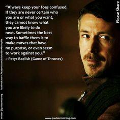 petyr baelish meme | Petyr Baelish - Always keep your foes confused...