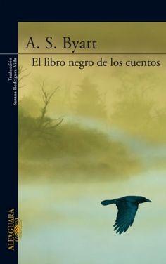 El libro negro de los cuentos - A. S. Byatt (Multiformato)