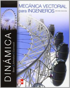 Mecánica vectorial para ingenieros. Dinámica / Ferdinand P. Beer, E. Russell Johnston, Phillip J. Cornwell