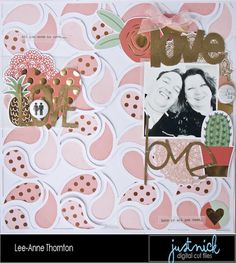 Love, Love, Love Layout by Lee-Anne Thornton