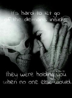 My demons were there when no one else was. That's why they're so hard to get rid of. Dark Quotes, Me Quotes, Ptsd Quotes, No Love Quotes, Suicide Quotes, Addiction Quotes, My Demons, Inner Demons, Angels And Demons