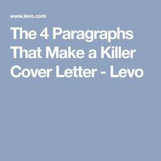 The 4 Paragraphs That Make a Killer Cover Letter - Levo Resume Advice, Job Resume, Career Advice, Resume Work, Job Interview Tips, Job Interview Questions, Job Help, Job Info, Finance Jobs