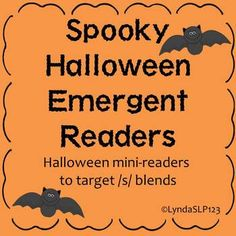 Spooky Halloween Emergent Readers (3 books targeting /s/ blends)  Colored version AND black & white version options for all 3 readers.  Created by LyndaSLP123 $
