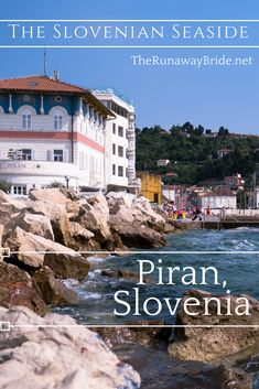 Our trip to Piran, Slovenia the Slovenian Seaside between Italy and Croatia