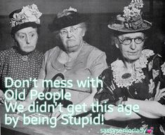 Birthday quotes funny old people Ideas Funny Shit, Funny Jokes, Funny Stuff, Old Lady Humor, Aging Humor, Senior Humor, Beau Message, Besties, Aging Quotes