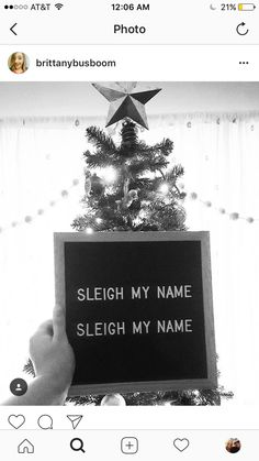 ....when no one is around you, sleigh baby I love you!