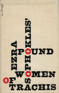 Ezra Pound, trans., Sophocles, Women of Trachis, London: Faber & Faber, 1969. Cover by Ivan Chermayeff.