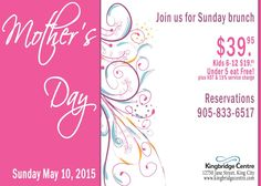 Mothers Day brunch happening at the Kingbridge Centre, don't miss it!!