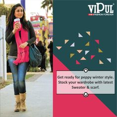 Get ready for happy winter style. Stock your wardrobe with latest sweater and scarf. #VipulFashions #Winter #Sweater #Scarf #KarinaKapoor