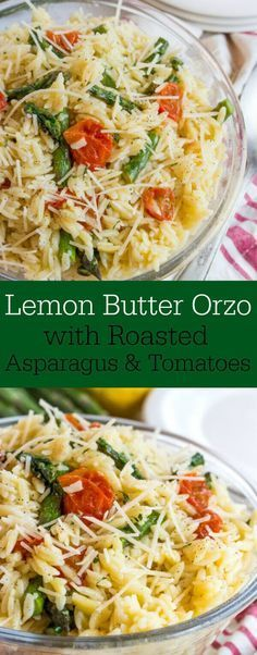 Lemon Butter Orzo with Roasted Asparagus & Tomatoes. This pasta is amazing.