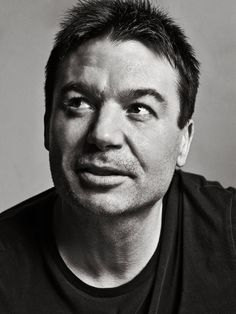 Mike Myers...one of the funniest men alive.  He has corrupted my brain.