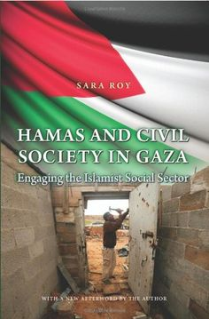 Hamas and Civil Society in Gaza: Engaging the Islamist Social Sector (Princeton Studies in Muslim Politics) by Sara Roy http://www.amazon.co.uk/dp/069115967X/ref=cm_sw_r_pi_dp_vmp9ub1NZBATD