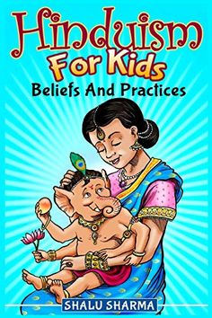 Hinduism For Kids: Beliefs And Practices by Shalu Sharma What Is Namaste, India For Kids, Hindu Worship, Mindfulness For Kids, Hindu Festivals, Peaceful Parenting, Jennie Blackpink, Book Nooks, Hinduism