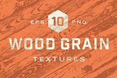 Wood Grain Textures by GhostlyPixels on @creativemarket