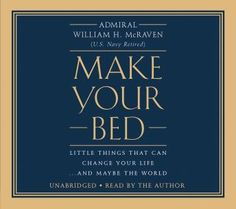 """""""Make Your Bed: Little Things That Can Change Your Life. William H. McRaven is the author and narrator. A very inspiring short book to listen to before starting December 27 books -ytd library Graduation Speech, Walmart, Quick Reads, Make Your Bed, Inspirational Books, Little Books, Words Of Encouragement, Self Development, Self Help"""
