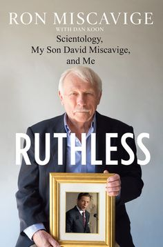Ruthless: Scientology, My Son David Miscavige, and Me by Ron Miscavige