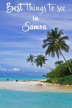 Best things to see in Samoa. Samoa is located in the Polynesian islands. Hire a car and visit Waterfalls, To-Sua Ocean Trench, Vavau, Piula Cave Pool and catch a boat to Namua Island | #whodoido