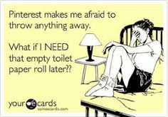 Carmi, you got THAT right!! Anyone need any toilet paper rolls?