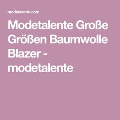 Modetalente Große Größen Baumwolle Blazer - modetalente Blazer, Fashion Styles, Cotton, Women's, Blazers