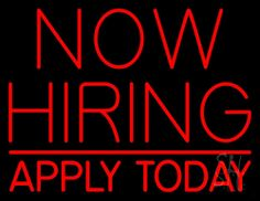 Now Hiring Apply Today Neon Sign 24 Tall x 31 Wide x 3 Deep, is 100% Handcrafted with Real Glass Tube Neon Sign. !!! Made in USA !!!  Colors on the sign are Red. Now Hiring Apply Today Neon Sign is high impact, eye catching, real glass tube neon sign. This characteristic glow can attract customers like nothing else, virtually burning your identity into the minds of potential and future customers.