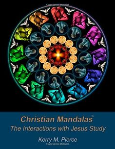 Christian Mandalas The Interactions With Jesus Study By