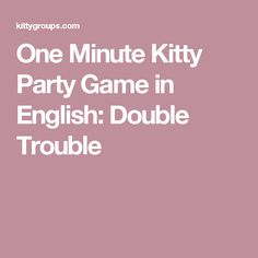 One Minute Kitty Party Game in English: Double Trouble