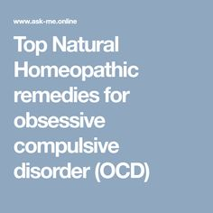Top Natural Homeopathic remedies for obsessive compulsive disorder (OCD) Relationship Ocd, Relationship Addiction, Obsessive Thoughts, Obsessive Compulsive Disorder, Homeopathic Remedies, Homeopathy, Disorders, Natural, Health