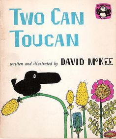 Two Can Toucan by David McKee, 1964