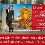Promoção de passagens na Tam – Miami 2013 – US$ 999 ou 60 mil Multiplus