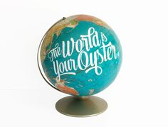 the world is your oyster
