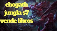 chogath jungla s7 vende libros