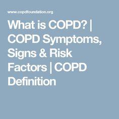 What is COPD?   COPD Symptoms, Signs & Risk Factors   COPD Definition