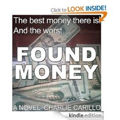 Found Money    Another Kindle freebie.  This one is an enjoyable little book, generally well written and briskly paced.