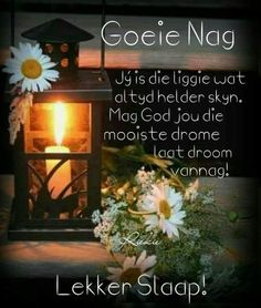 Jý is die liggie wat skyn. Good Night Wishes, Good Night Sweet Dreams, Good Night Quotes, Day Wishes, Good Night Flowers, Goeie Nag, Afrikaans Quotes, Morning Greetings Quotes, Special Quotes