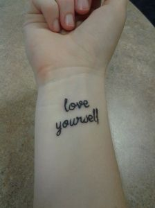 my first tattoo. love yourself.