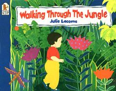 Walking Through the Jungle Big Book by Julie Lacome, Fall Week 4 Preschool Jungle, Dear Zoo, Before Kindergarten, Tropical Colors, Jungle Animals, Wild Animals, Children's Picture Books, Big Picture, Animal Books